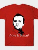 Viva La Shaun! T-Shirt