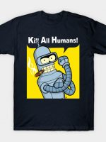 WE CAN KILL ALL HUMANS T-Shirt