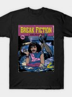 Break Fiction T-Shirt