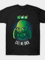 Call me back T-Shirt