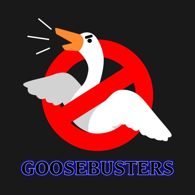 Goosebusters