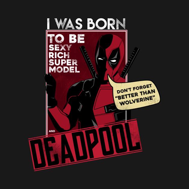 I WAS BORN DEADPOOL