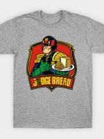 JUDGE BREAD T-Shirt