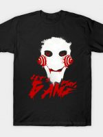 Let's Play a Game T-Shirt