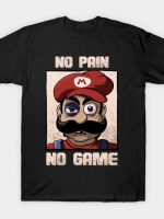 No pain, no game T-Shirt