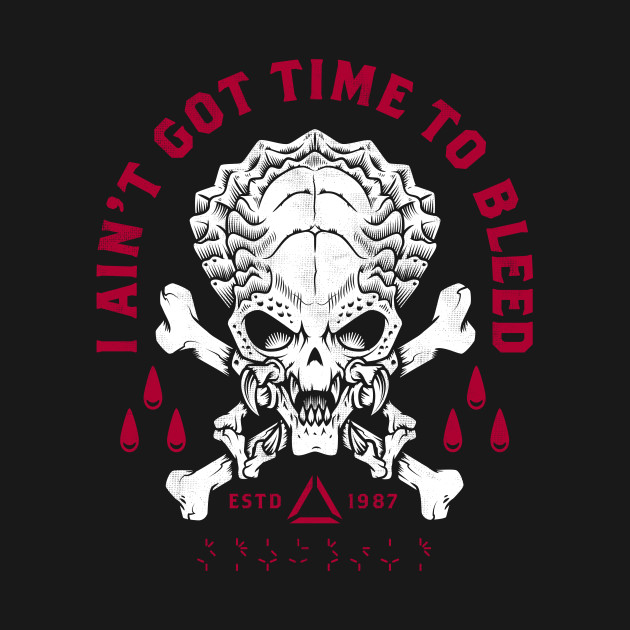 Predator - Skull - Ain't Got Time To Bleed