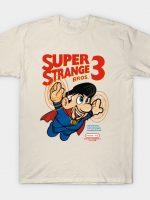 SUPER STRANGE T-Shirt