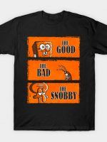 The Good, The Bad and The Snobby T-Shirt