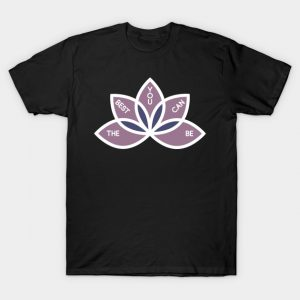 Living With Yourself - Top Happy Spa - The Best You Can Be T-Shirt