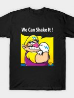 We can shake it T-Shirt