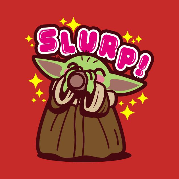 Baby Yoda Slurp