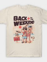 Back to the Weekend T-Shirt