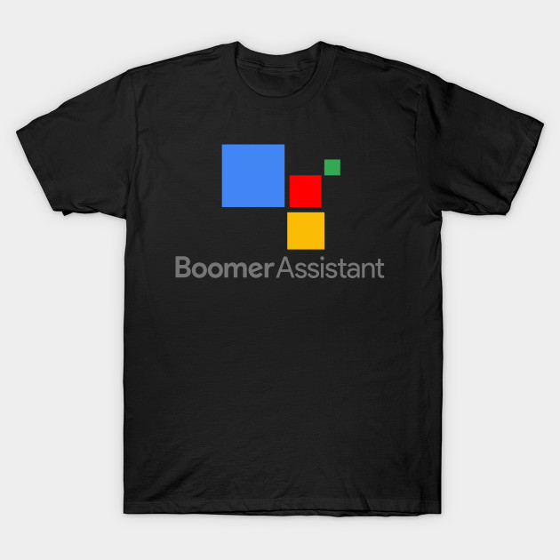 Boomer Assistant T-Shirt