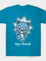 Bye, Fascist T-Shirt