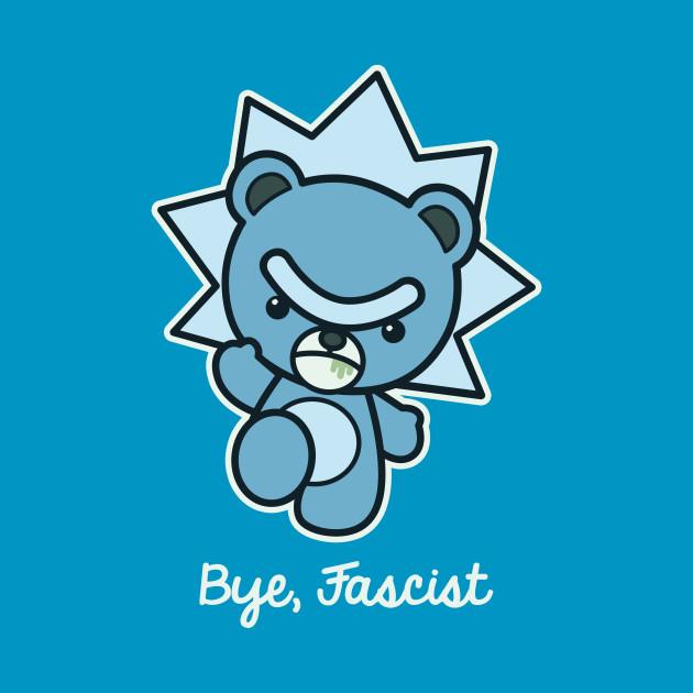 Bye, Fascist