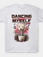Dancing With Myself T-Shirt