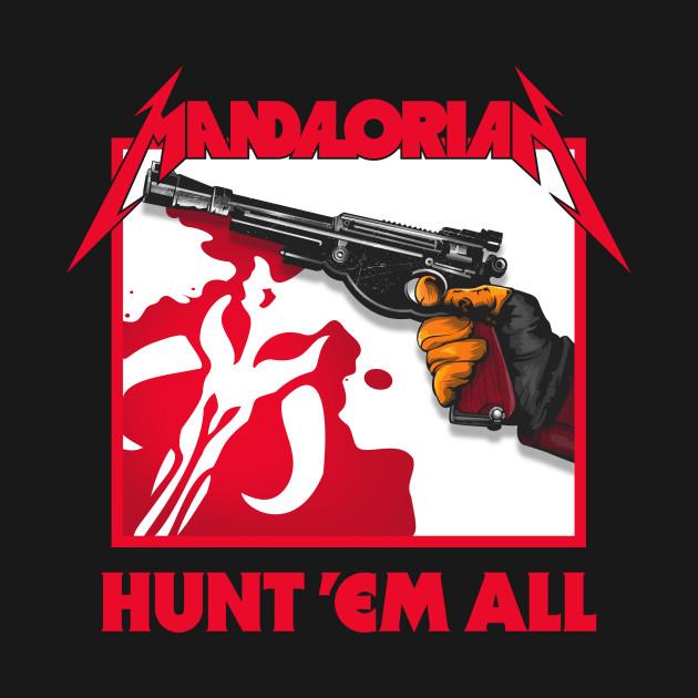 MANDALORIAN - HUNT 'EM ALL