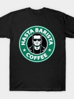 Hasta Barista, Baby T-Shirt