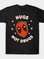 Hugs, not drugs T-Shirt