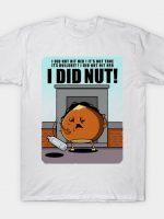 I DID NUT T-Shirt