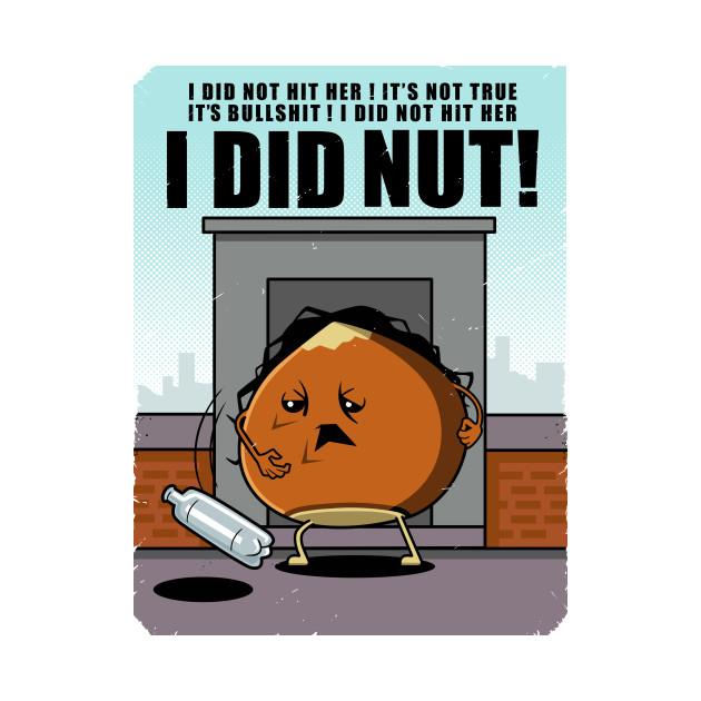 I DID NUT