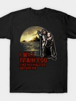 I will train you T-Shirt