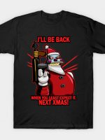 I'll Be Back Next Xmas T-Shirt