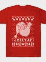 JOLLY AF Ugly Christmas Sweater T-Shirt