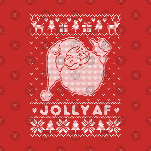 JOLLY AF Ugly Christmas Sweater