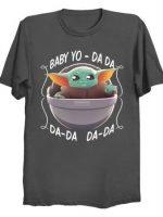 Baby Yo - Da Da Da-da Da-da T-Shirt