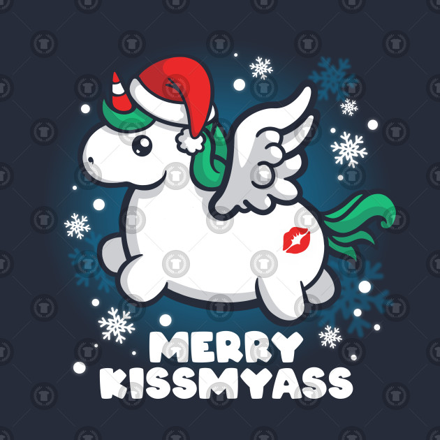 Merry Kiss My Ass