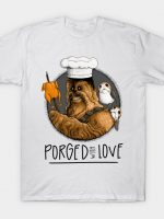 Porged With Love (white) T-Shirt