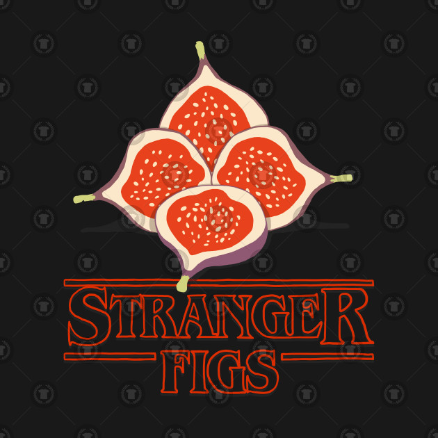 Stranger Figs