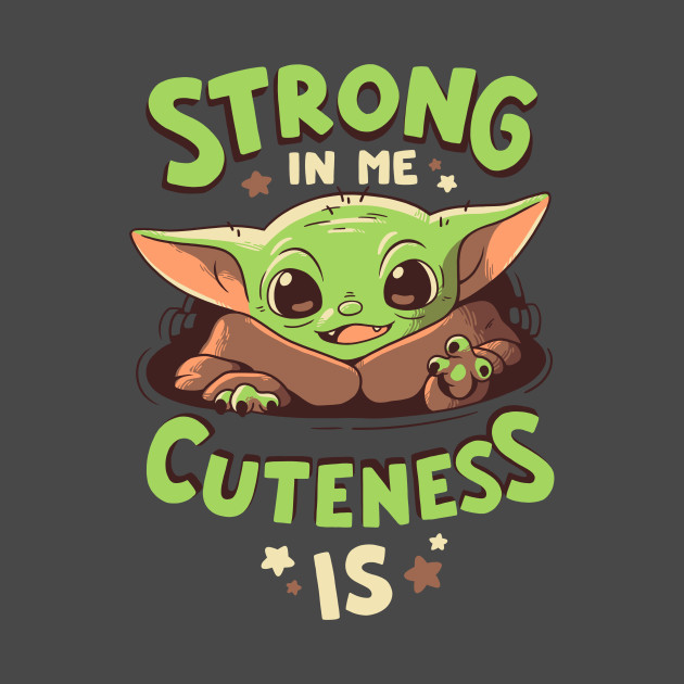 Strong in Me Cuteness Is
