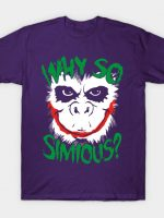 Why So Simious v.2 T-Shirt