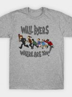 Will Byers, Where Are You? T-Shirt