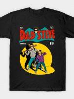 Dad Steve T-Shirt