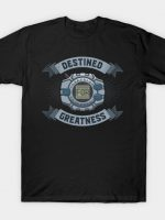 Destined for Greatness - Reliability T-Shirt
