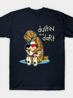 Dustin and Dart T-Shirt