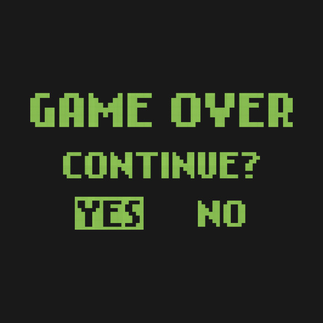 GAME OVER - CONTINUE? - Video Game T-Shirt - The Shirt List