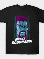Here's Godbrand T-Shirt