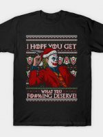 I Hope You Get What You Deserve T-Shirt