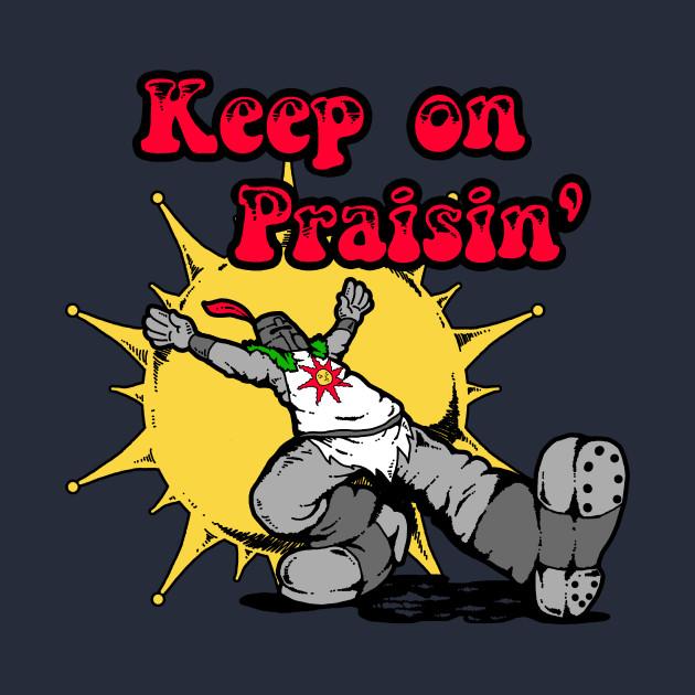 Keep On Praisin'
