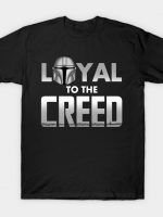 Loyal to the Creed T-Shirt