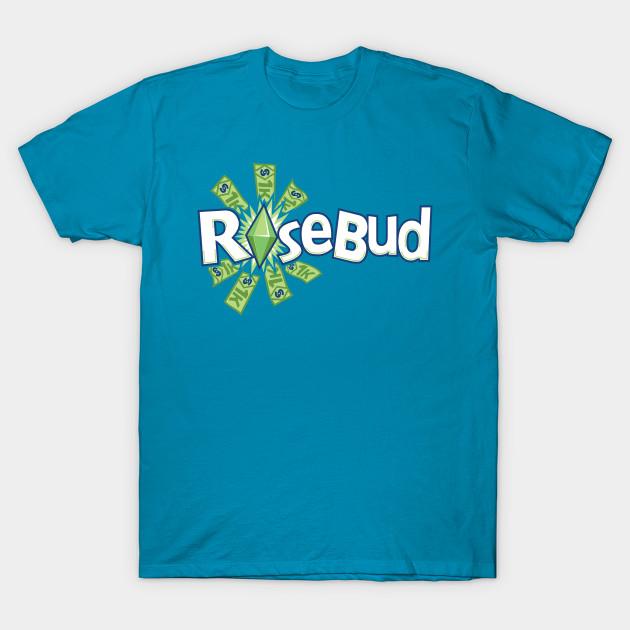 Ro$ebud T-Shirt