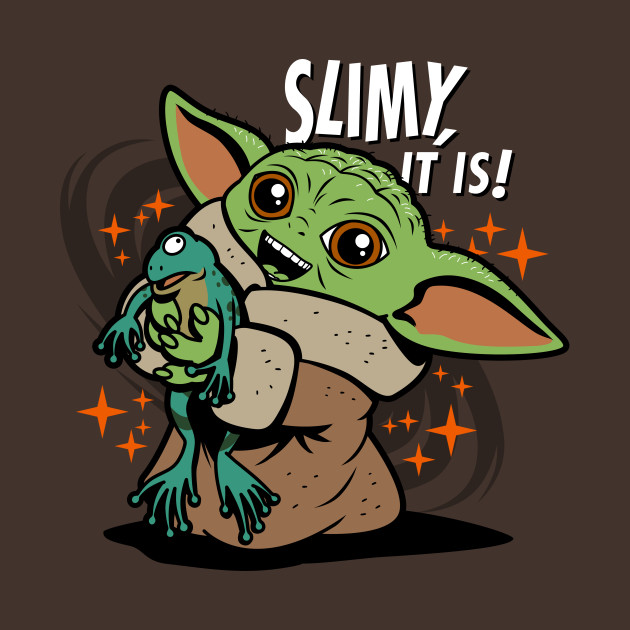 Slimy, It is!