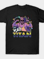 The Rad Titan T-Shirt
