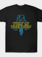 This is the Way - neon T-Shirt