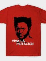 Viva la mutacion T-Shirt