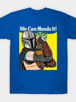 We can Mando It! T-Shirt